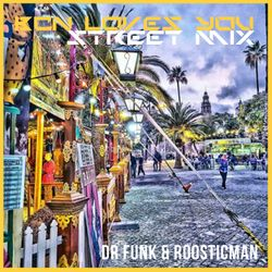 Bcn Loves You & Street Mix - Roosticman & Dr funk