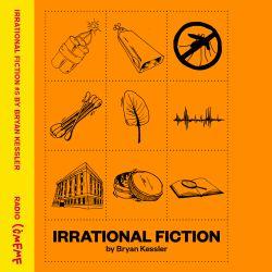 Irrational Fiction #5 By Bryan Kessler