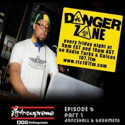 DANGER ZONE EPISODE 6 PART 1 DANCEHALL & BASHMENT