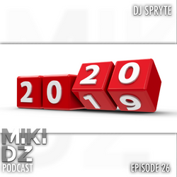MikiDz Podcast Episode 26: Ringing in the New Year with DJ Spryte