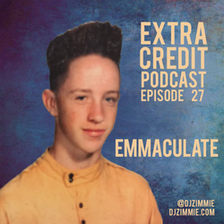 Extra Credit Podcast - Ep. 27: Emmaculate