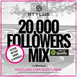@DJStylusUK - 20,000 FOLLOWERS MIX (CURRENT HIP HOP / R&B / GRIME & AFROBEAT)