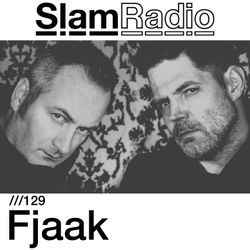 #SlamRadio - 129 - Fjaak