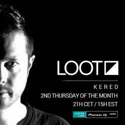 Kered - Loot Radio Episode 009 | November 2018