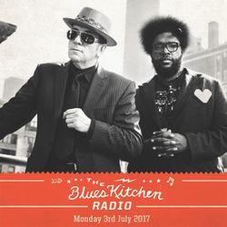 THE BLUES KITCHEN RADIO: 03 JULY 2017