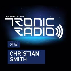 Tronic Podcast 204 with Christian Smith