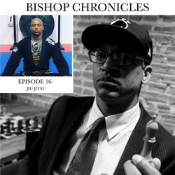 BISHOP CHRONICLES EP 16: JIU-JITSU