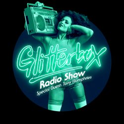 Glitterbox Radio Show 038: w/ Tony Humphries