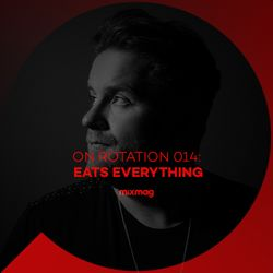On Rotation: Episode 014 with Eats Everything