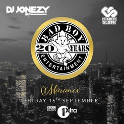 DJ Jonezy - BBC Radio 1Xtra ClubSloth -  Bad Boy 20th Anniversary  Tribute Mix