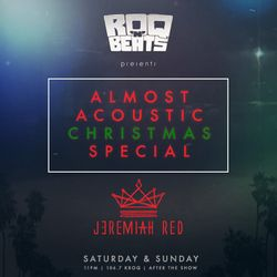 ROQ N BEATS with JEREMIAH RED - ALMOST ACOUSTIC CHRISTMAS SPECIAL - NIGHT 1