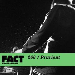 FACT Mix 266: Prurient