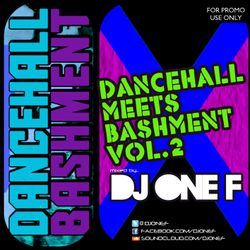 DJ OneF Presents: Dancehall meets Bashment Vol.2