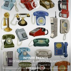 Infinite Friends w/Wot Not Music & Jackson Almond 21/10/18