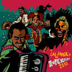 Cal Jader's Tropicalista Mix 2016