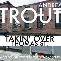 Trout - Takin' Over Thomas Street