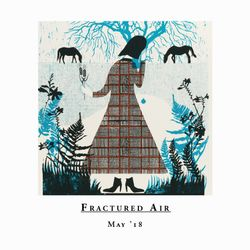 Fractured Air - May 2018 Mix