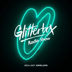 Glitterbox Radio Show 048: w/ Sophie LLoyd