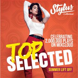 @DjStylusUK - TOP SELECTED - SUMMER LIFT OFF  - 2 MILLION PLAYS MIX