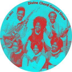 Divine Chord Gospel Show pt. 70