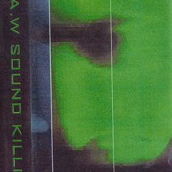 R.A.W. - Sound Killin' (side.a)