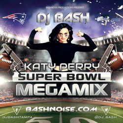 DJ Bash - Katy Perry Super Bowl Megamix (Re-Post)
