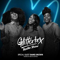 Glitterbox Radio Show 054: w/ Dames Brown