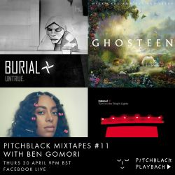 Pitchblack Mixtapes #11 (James Murphy, Solange, Nick Cave, Burial, Interpol, Frankie Knuckles)