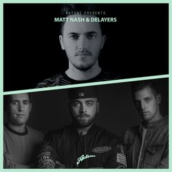 Axtone Presents: Matt Nash & Delayers