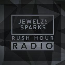 Jewelz & Sparks - Rush Hour Radio #095