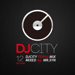 DJCITY 2013 Dec. Top50 MIX by MR.SYN