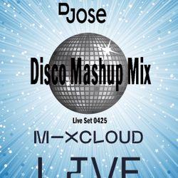 DJose MixCloud Live Disco Mashup Set April 25th
