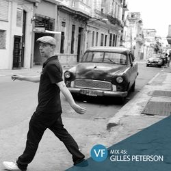 VF Mix 45: Gilles Peterson (Cuban special)