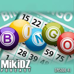 MikiDz Podcast Episode 41: DJ Bingo