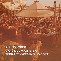 Phil Cooper @ Café del Mar Ibiza | Terrace Opening Live Set (Recorded 3.5.19)