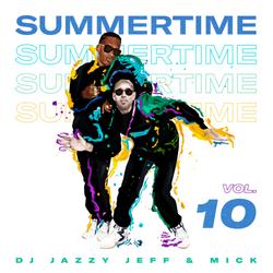 Dj Jazzy Jeff & MICK - Summertime Mixtape Vol 10  (2019)