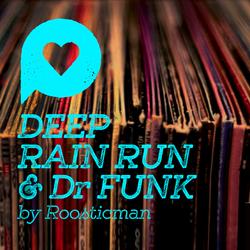 Deep Rain Run & Dr Funk