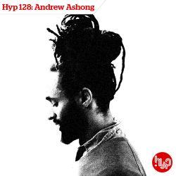 Hyp 128: Andrew Ashong