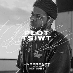 HYPEBEAST Mix: Chase B - Plot Twist