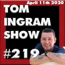 Tom Ingram Radio Show #219