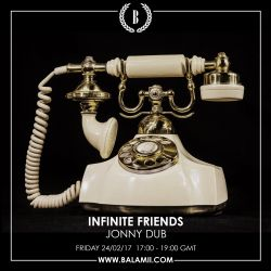 Infinite Friends w/Jonny Dub and Ernesto Chahoud 24/02/17