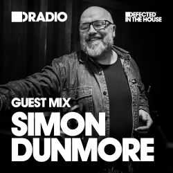 Defected In The House Radio Show: Guest Mix by Simon Dunmore  - 10.03.17