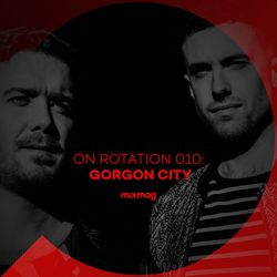 On Rotation: Episode 010 with Gorgon City