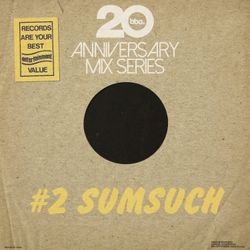 BBE20 Anniversary Mix Series # 2 by Sumsuch