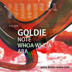 Personal Space w/ Goldie, Note, Whoa Whoa - Apr 17 2016