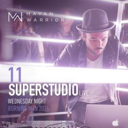 Superstudio Live - Mayan Warrior - Wednesday Night - Burning Man - 2016