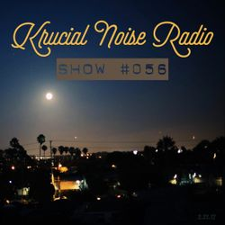 Krucial Noise Radio: Show #056 w/ Mr. BROTHERS