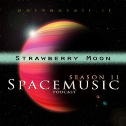 Spacemusic 11.11 Strawberry Moon