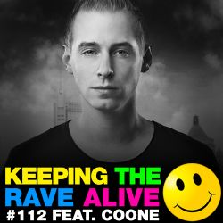 Keeping The Rave Alive Episode 112 featuring Coone