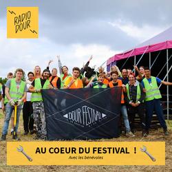 Au coeur du festival avec les bénévoles sur Radio Dour - émission du mardi 11 juillet 2017